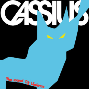Cassius – The Sound Of Violence Remixes