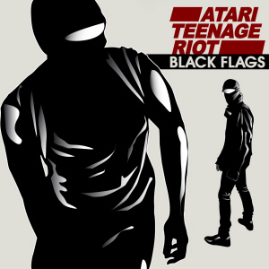 Atari Teenage Riot – Black Flags (videoclip)
