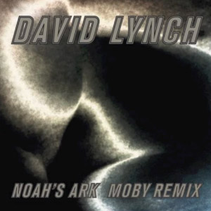 Moby Vs David Lynch – Noah's Ark (remix)