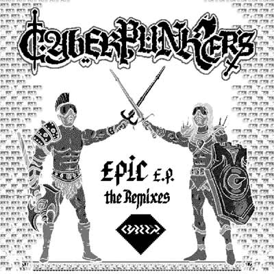 Cyberpunkers – Epic EP The Remixes