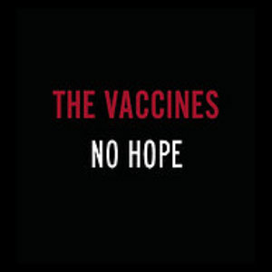 The Vaccines – No Hope (video)