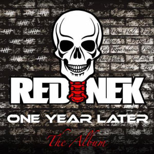 Rednek – One Year Later 'The Album'