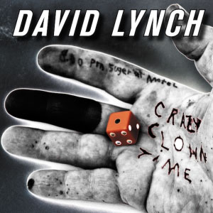 David Lynch – Crazy Clown Time v2.0