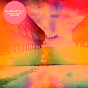 Tame Impala – Apocalypse Dreams