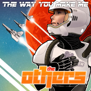 The Others – The Way You Make Me