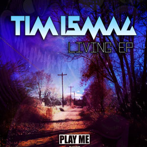 Tim Ismag – Living EP