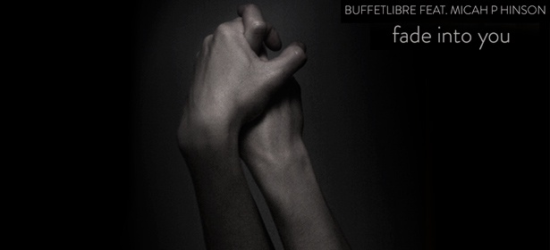 Buffetlibre-Fade-Into-You-EP