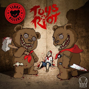 Teddy Killerz – Toys Riot
