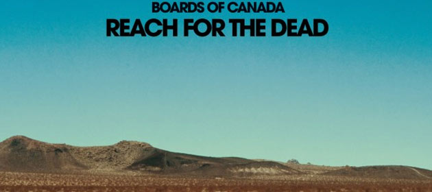 Boards-Of-Canada-Reach-For-The-Dead