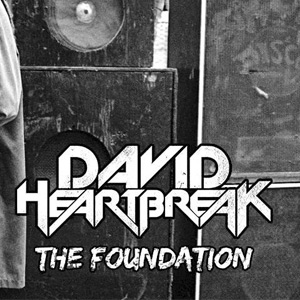 David Heartbreak – The Foundation EP