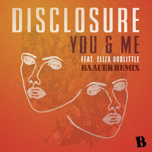 Disclosure – You & Me (Baauer Remix)