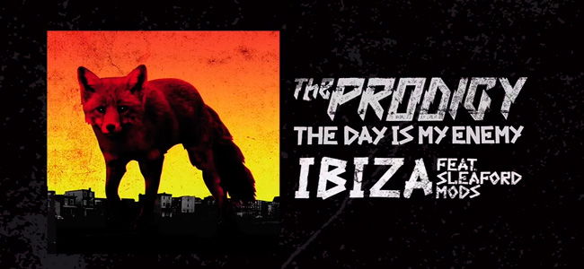 The Prodigy – Ibiza feat. Sleaford Mods