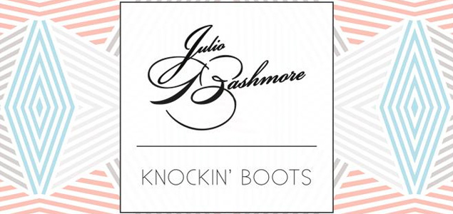 Review: Julio Bashmore – Knockin' Boots
