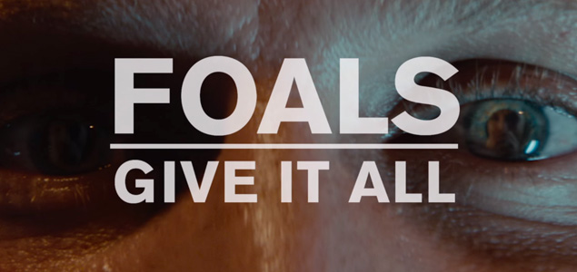 "Nuevo vídeo de Foals ""Give It All"""