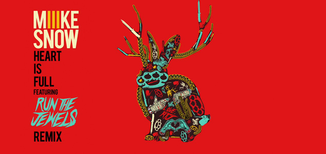 "Run The Jewels le mete mano al ""Heart Is Full"" de Miike Snow"