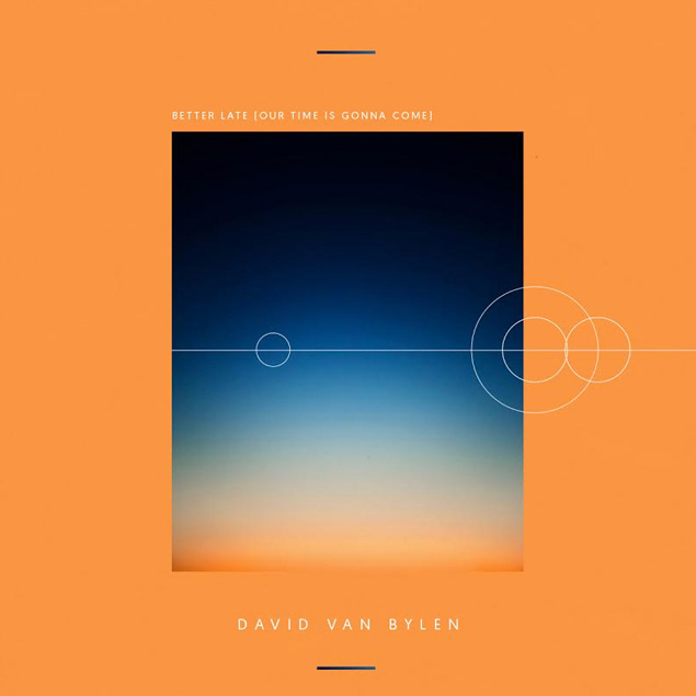david-van-bylen-better-late